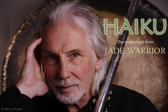 HAIKU - the next Jade Warrior album.